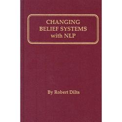 Changing Belief Systems with NLP, Robert Dilts