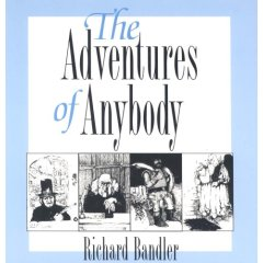 Adventures of Anybody on audio CD, written by Richard Bandler, narrated by Harry Nichols