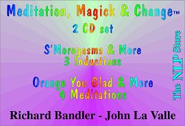 Meditation, Magick & Change™ - Richard Bandler - John La Valle