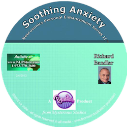 Soothing Anxiety - Dr. Richard Bandler