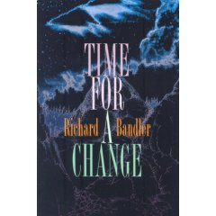 Time For a Change, Richard Bandler